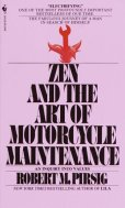 R.M. Pirsig, Zen and the Art of Motorcycle Maintenance