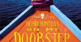 Headhunters On My Doorstep