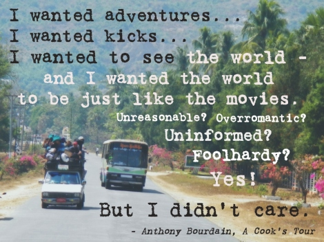 Bourdain travel quote, A Cook's Tour