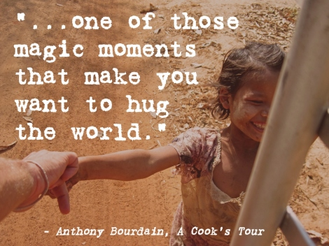 Bourdain travel quote, magic moments, A Cook's Tour