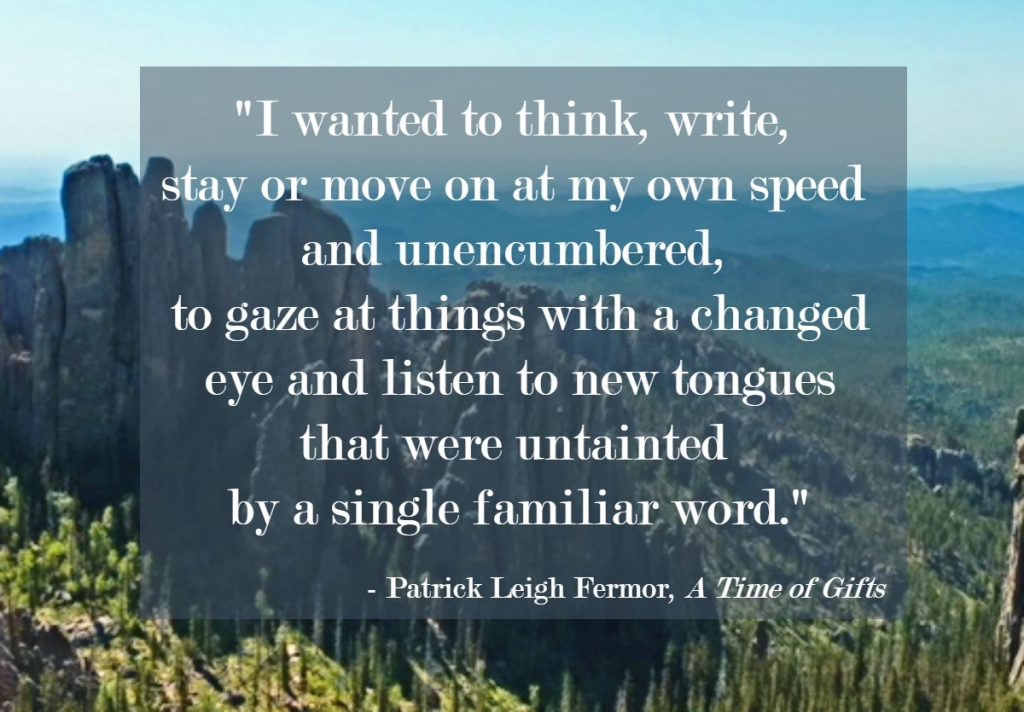 Travel quote by Patrick Leigh Fermor